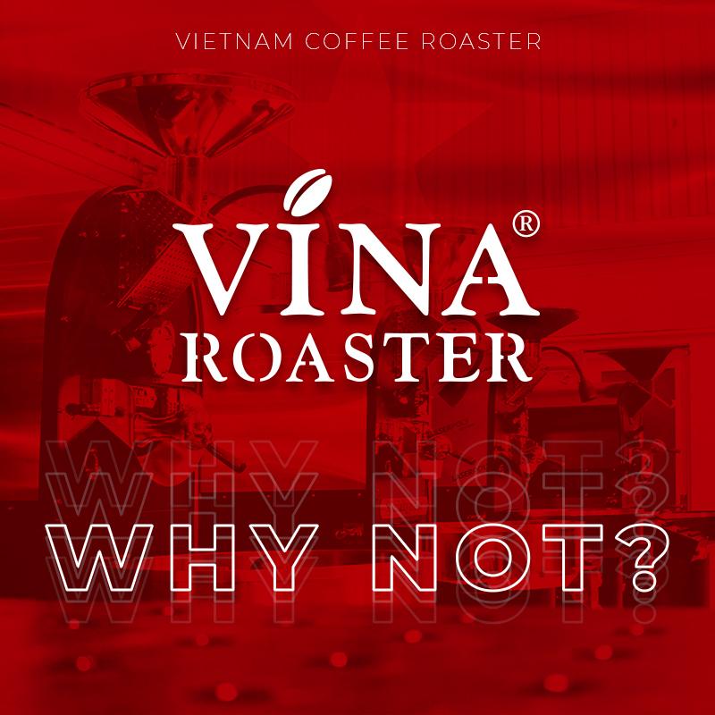 Tại sao nên mua máy rang cà phê Vina Roaster?